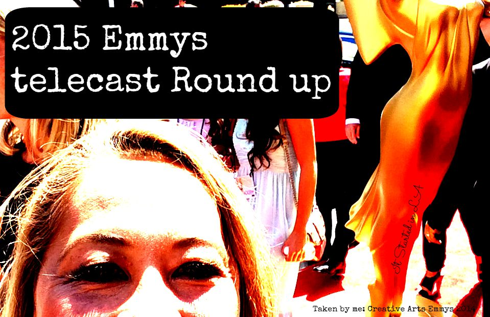 My take on the 2015 Emmys Telecast