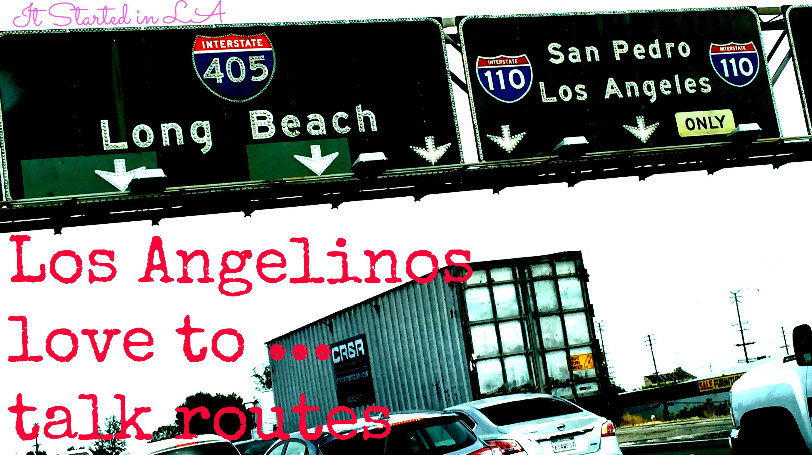 Los Angelinos love to talk routes | It Started in LA | itstartedinla.com