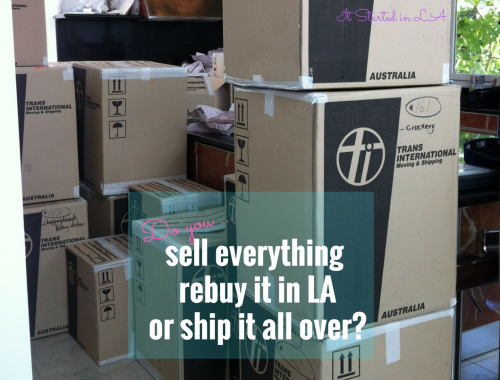 Do you sell everything and rebuy it in LA or ship it all over?